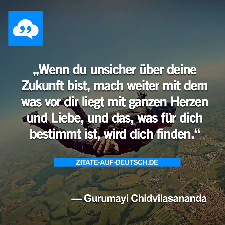 Bestimmung Herz Liebe Spruch Spruche Zitat Zitate Zukunft Gurumayichidvilasananda