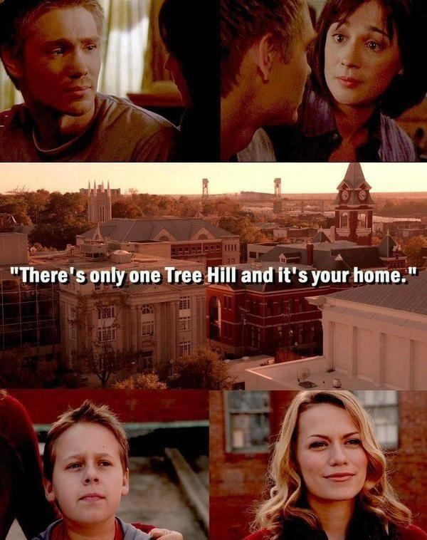 Theres Only One Tree Hill And Its Your Home Haley To Jamie In The