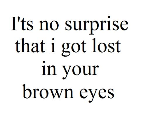 Brown Eyes And Brown Eyes Image Surprise Love Quoteslove