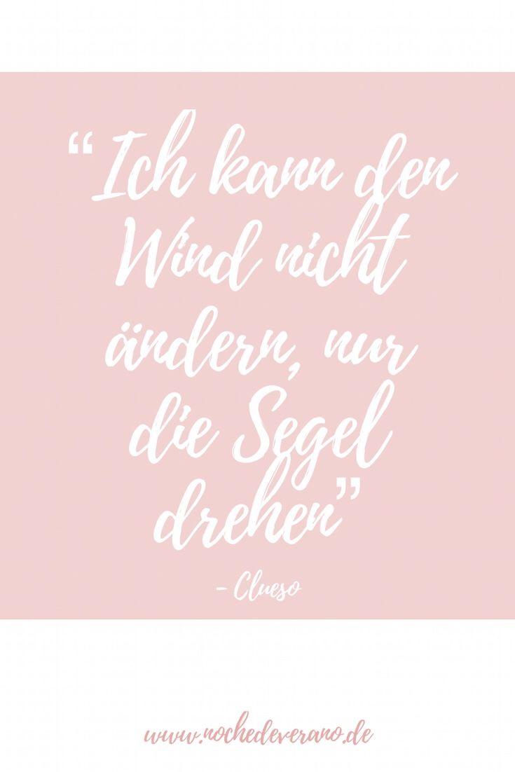 Ich Kann Den Wind Nicht Andern Nur Segel Drehen Clueso Einfache Zitate Und Neuanfang