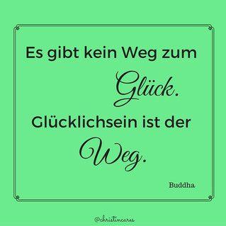 Es Gibt Kein Weg Zum Gluck Glucklichsein Ist Der Weg Buddha