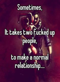 The Joker And Harley Quinn Love Quotes Not That These Two Have Anything Like A