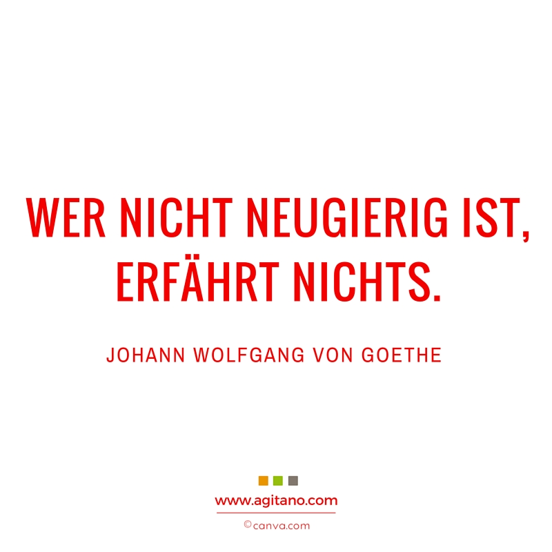 Home Zitate Johann Wolfgang Von Goethe Wer Nicht Neugierig Neugierig Neugierde Erfahrung