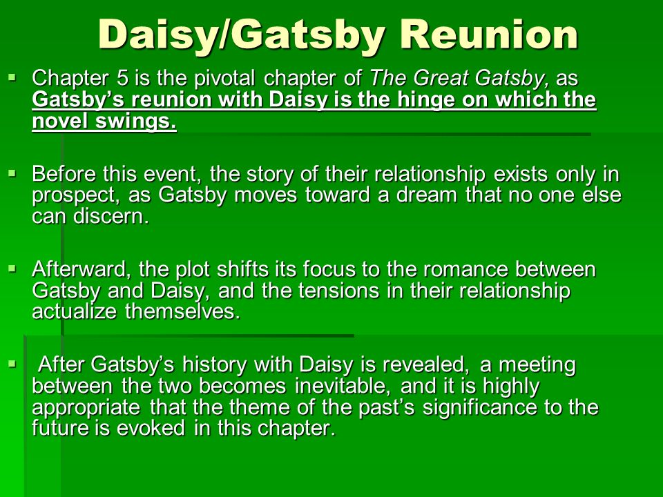 Daisy Gatsby Reunion Chapter Is The Pivotal Chapter Of The Great Gatsby As