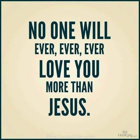 Inspirational Jesus Christ Quotes About No One Will Ever