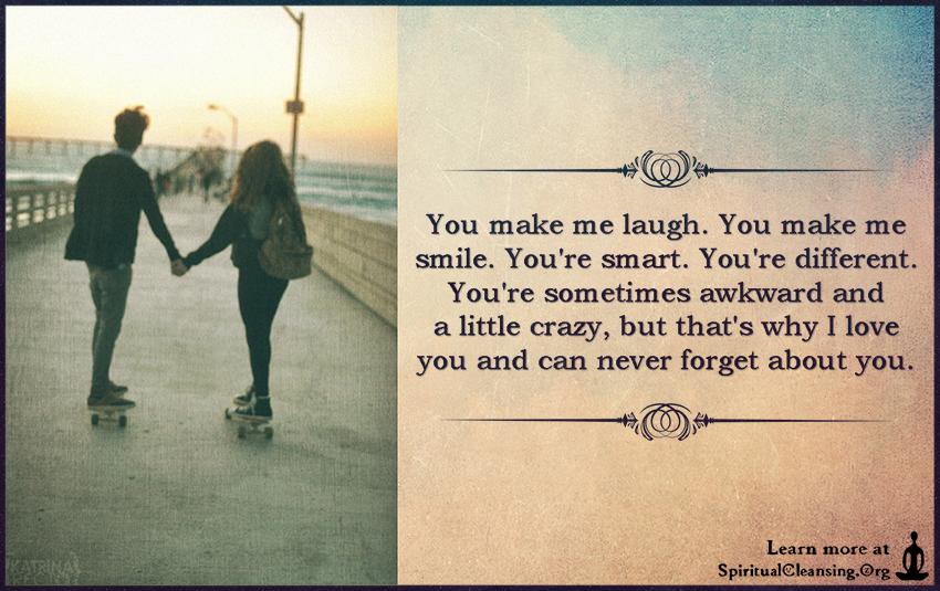You Make Me Laugh You Make Me Smile Youre Smart You