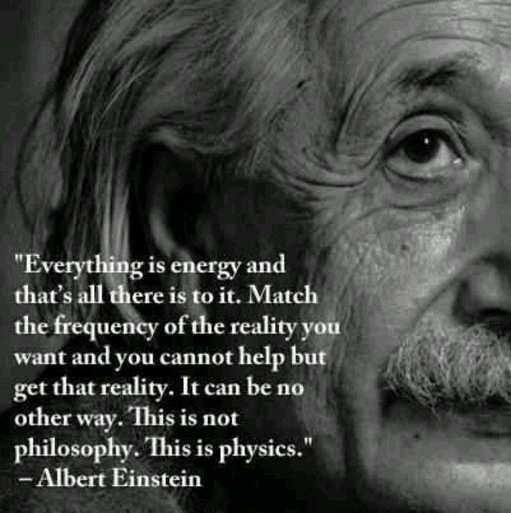 Albert Einstein Quote Everything Is Energy Quotes Pinterest Einstein Quotes Albert Einstein And Albert Einstein