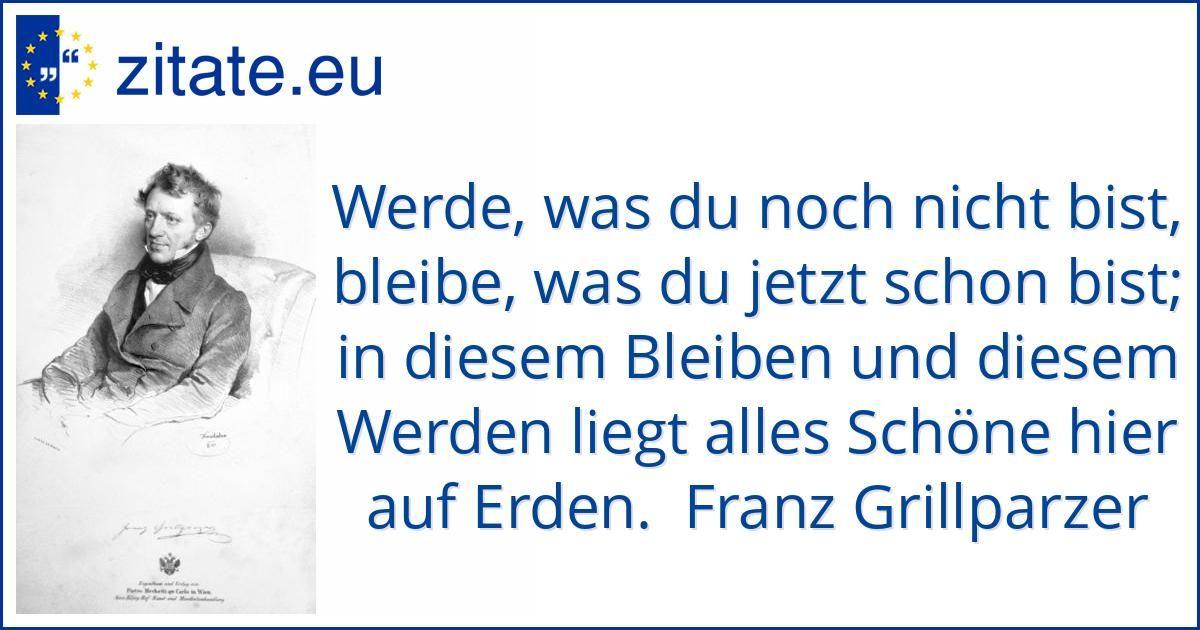 Zitat Von Franz Grillparzer Zitate Zum Geburtstag Pinterest Authors