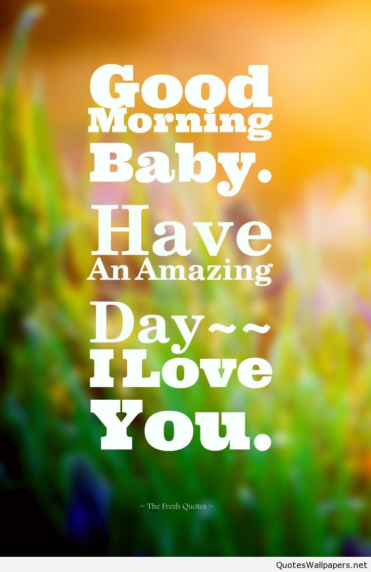Good Morning Baby Love Romantic Quote  Www Quote S Net Pinterest Romantic Quotes Romantic And Babies