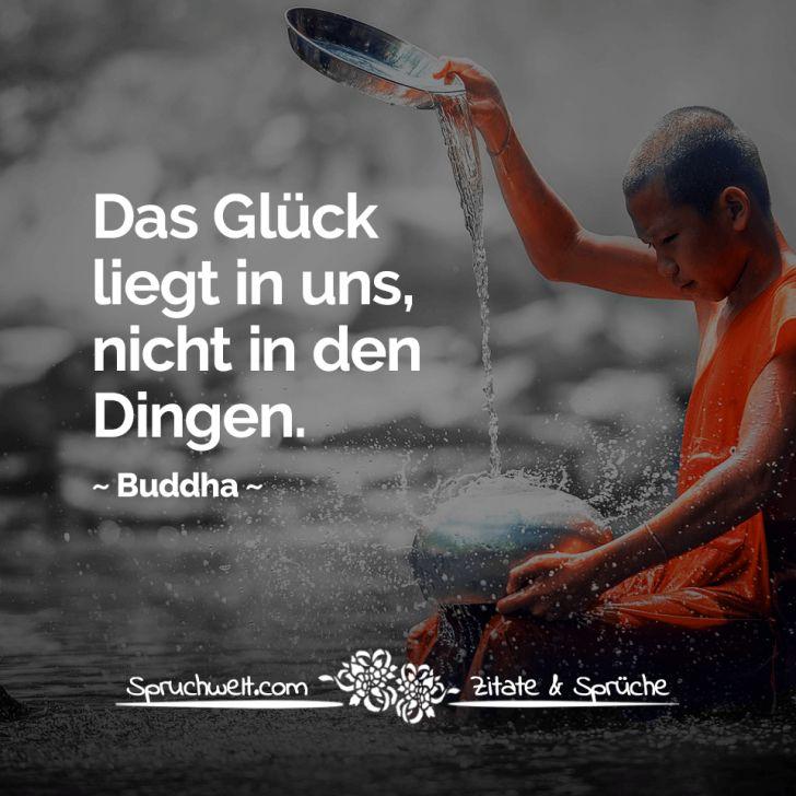 Das Gluck Liegt In Uns Nicht In Den Dingen Buddha Zitat Buddhadalai Lamabuddhismpretty