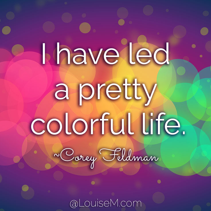 I Have Led A Pretty Colorful Life Corey Feldman