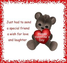 Valentines Day Quotes Quotation Image Quotes Of The Day Description Just To Send A Special Friend A Wish For Love And Laughter