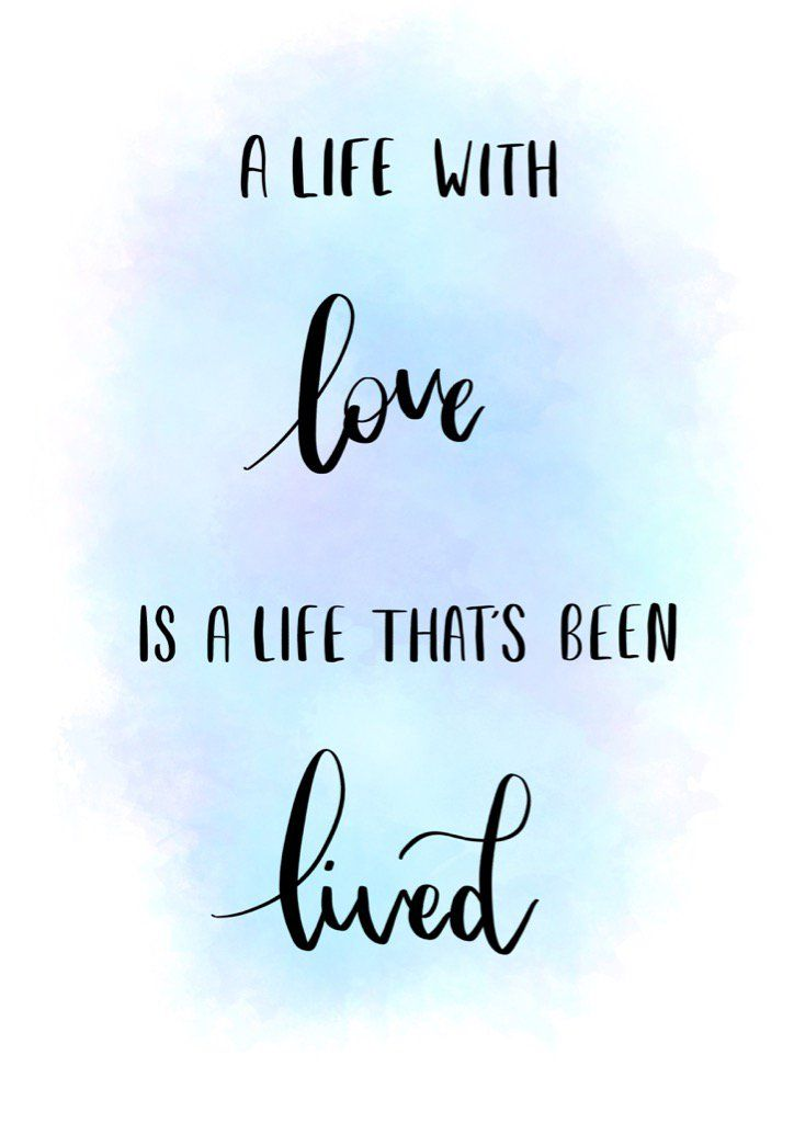 Love Quote Idea A Life With Love Is A Life Thats Been Lived