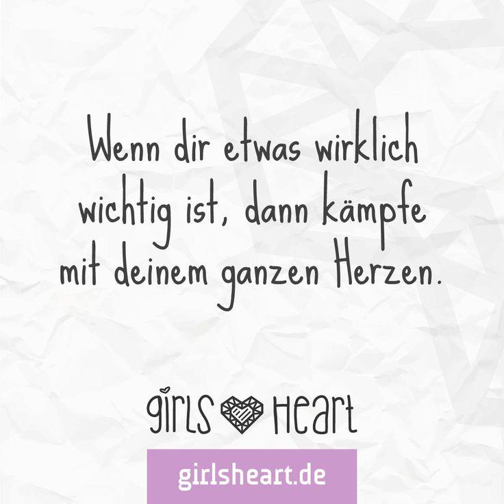 Mehr Spruche Auf Www Girlsheart De Kampfen Herz Vonherzen