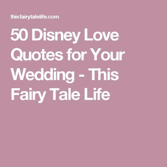 Disney Love Quotes For Your Wedding Disney Wedding Ideas Pinterest Wedding Disney Love Quotes And Wedding Quotes