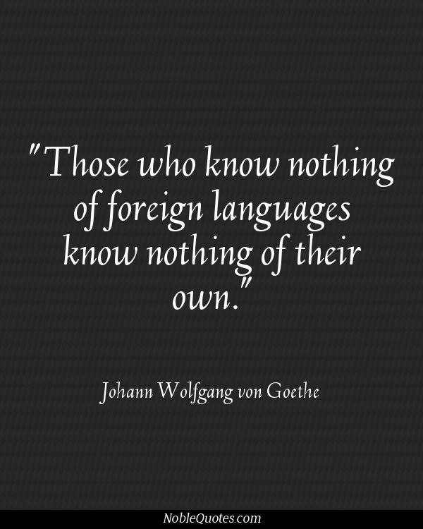 Learn Language Quote Google Search Sprachengoethe Zitatesprache Zitateklassenzimmer Zitatezitate Vom Lernenliteraturzitatespanisch