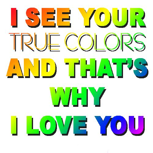 Love Quotes Pictures Quotes About Love Friendship True Colors Quotes Love Quotes