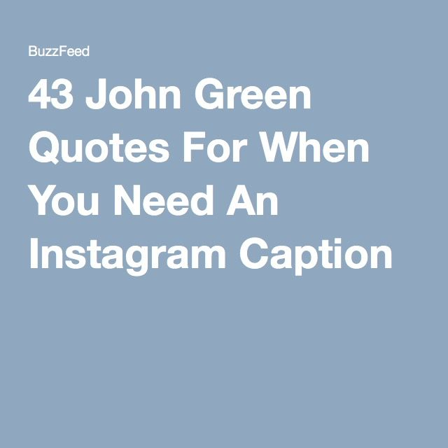 John Green Quotes For When You Need An Instagram Caption
