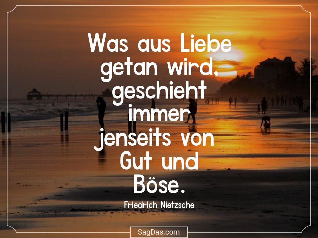 Friedrich Nietzsche Zitat Was Aus Liebe Getan Wird