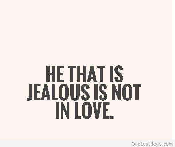 He That Is Jealous Is Not In Love Eebdbdfaeeecafeed Aafeefbeddcea
