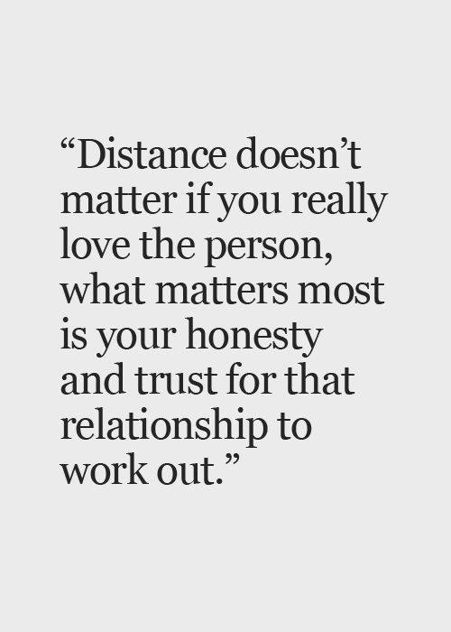 Love Quote Distance Desnt Matter If You Really Love The Person What