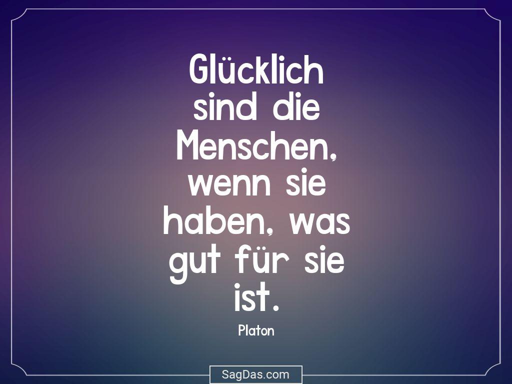 Platon Zitat Glucklich Sind Menschen Wenn Sie