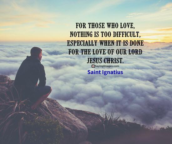 Saint Ignatius Jesus Christ Quotes