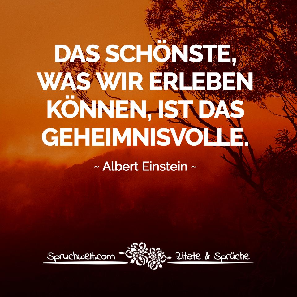 Das Schonste Was Wir Erleben Konnen Ist Das Geheimnisvolle Zitat Albert Einstein