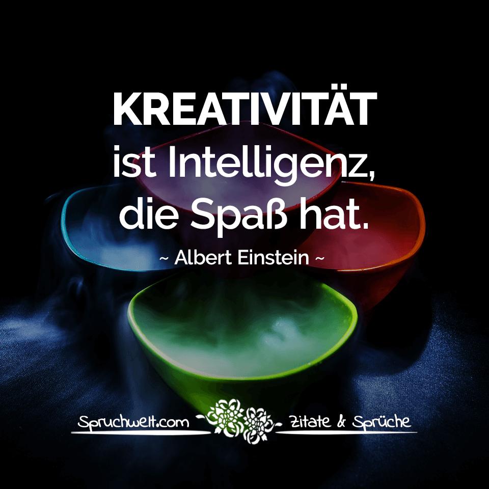 Kreativitat Ist Intelligenz Spas Hat Zitat Albert Einstein