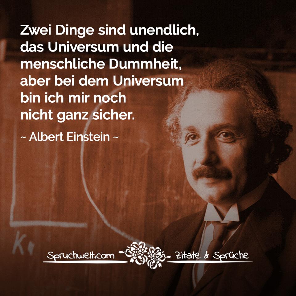 Albert Einstein Zitate Zwei Dinge Sind Unendlich Das Universum Und Menschliche Dummheit Aber Bei Dem Universum