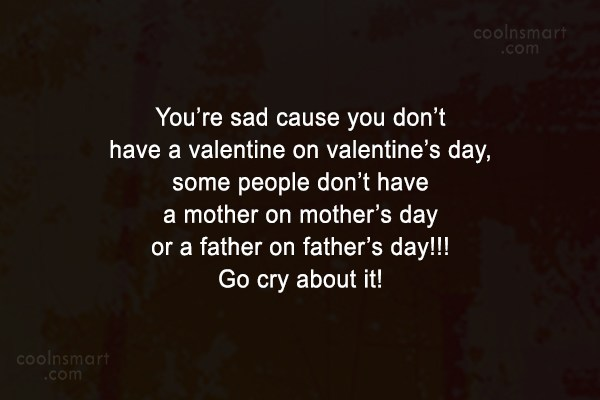 Parents Quote Youre Sad Cause You Dont Have