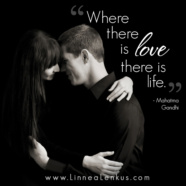 Where There Is Love There Is Life Inspirational Quote