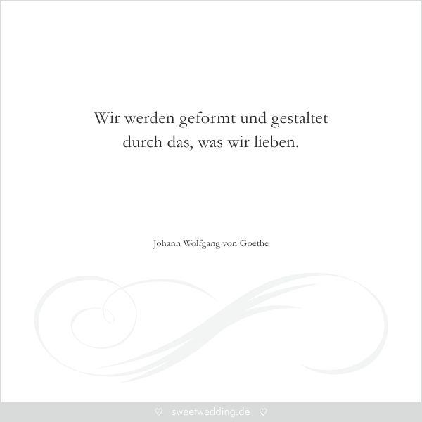 Image Result For Liebeszitate Goethe Trauspruche Wir Werden Geformt Und Gestaltet Durch Das Was