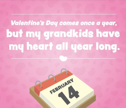 Grandparent Quotes Valentines Day Comes Once A Year But My Grandkids Have My Heart All Year Long