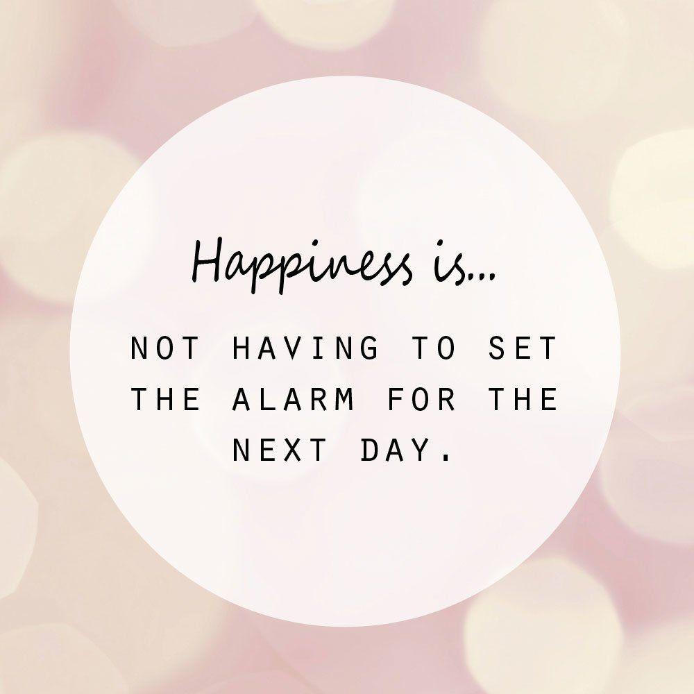 Happiness Is Not Having To Set The Alarm For The Next Day Starke Frauen Starke Zitate Zitate Von Audrey Hepburn Marilyn Monroe Cofrauen Zitate