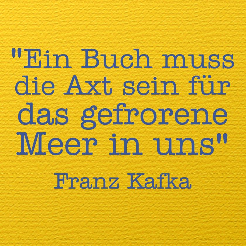 Ein Buch Muss Axt Sein Fur Das Gefrorene Meer In Uns Franz Kafka   Deutschsprachiger Schriftsteller