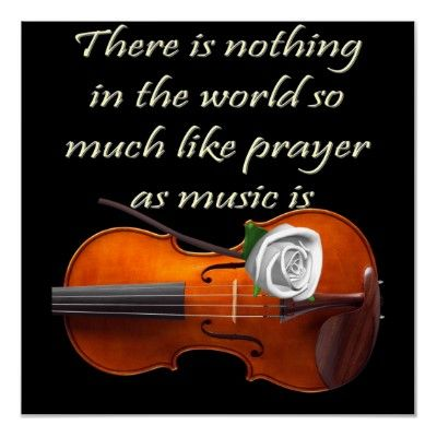 There Is Nothing In The World So Much Like Prayer As Music Is  C B Musikvioline Zitatezitate