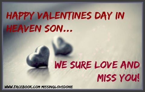 Happy Valentines Day In Heaven Son We Miss You
