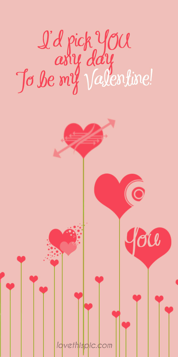 Id Pick You Love Love Quotes Quotes Cute Pinterest Pinterest Quotes Valentines Valentine Valentines