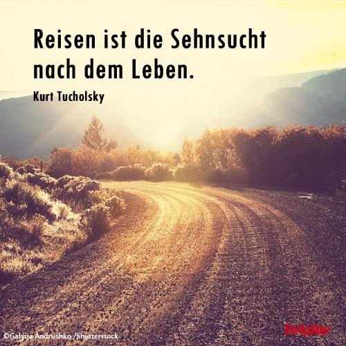 Reisen Ist Sehnsucht Nach Dem Leben Kurt Tucholsky
