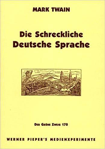 Schreckliche Deutsche Sprache Amazon De Mark Twain Werner Pieper Bucher