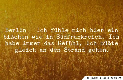 Herbert Gronemeyer Zitate Berlin Ich Fuhle Mich Hier Ein Bischen Wie In Sudfrankreich