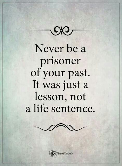 Never Be A Prisoner Of Your Past Confidence Kindness Selflove