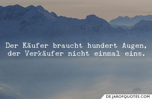 Herbert Gronemeyer Zitate Der Kaufer Braucht Hundert Augen Der Verkaufer Nicht Einmal Eins