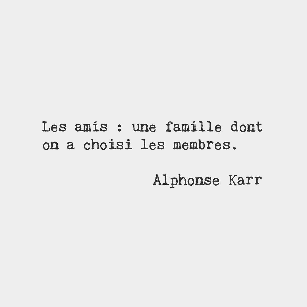 Friends The Family That We Choose Alphone Karr French Novelist