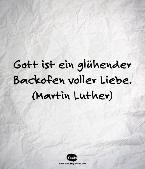 Gott Ist Ein Gluhender Backofen Voller Liebe Martin Luther Quote From Recite