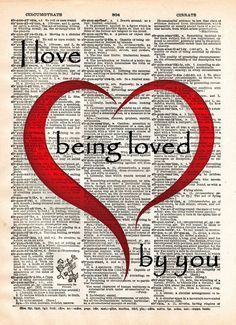 Love Quote I Love Being Loved By You Quote Words Of Romance Vintage Dictionary Page Book Art Print