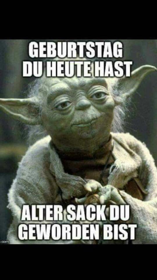 Pin Von Mario Ziegler Auf Lustig Pinterest Geburtstage Witzig Und Yoda Spruche