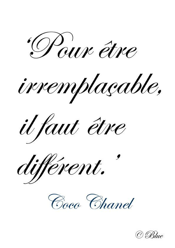 In Order To Be Irreplacable One Must Be Different Coco Chanel Inspired Thoughts Pinterest Festliche Mode Franzosische Zitate Und Zitat