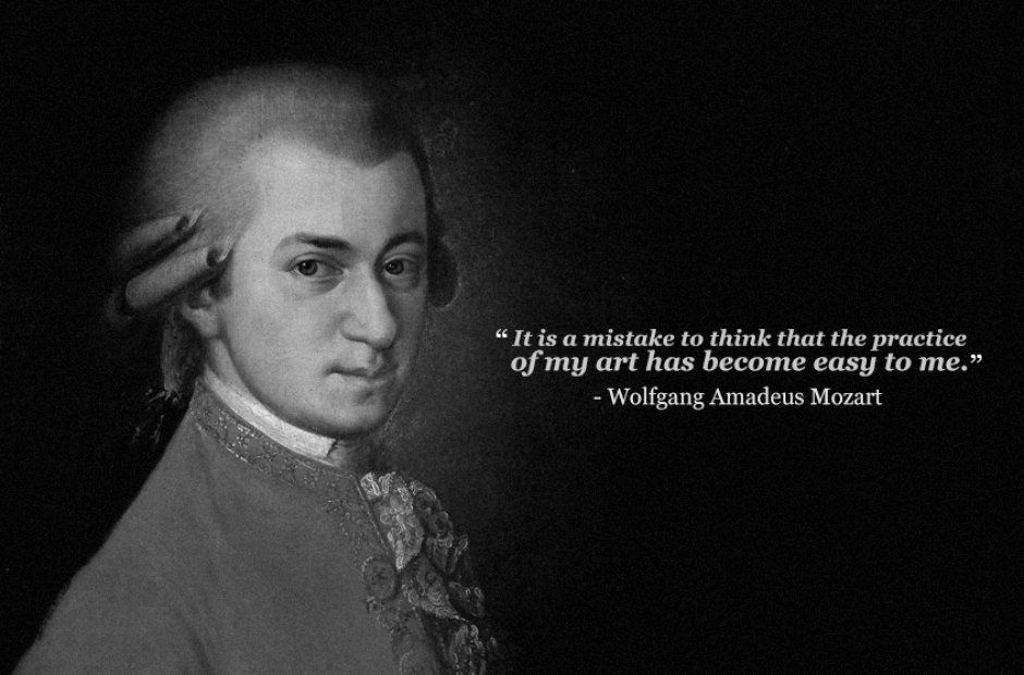 Zitate Uber Musik  C B Wolfgang Amadeus Mozart Quote It Is A Mistake To Think That The Practice Of